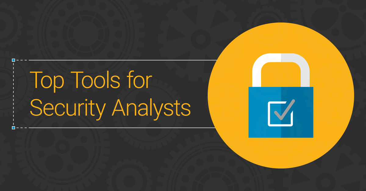 Top Tools for Security Analysts in 2018