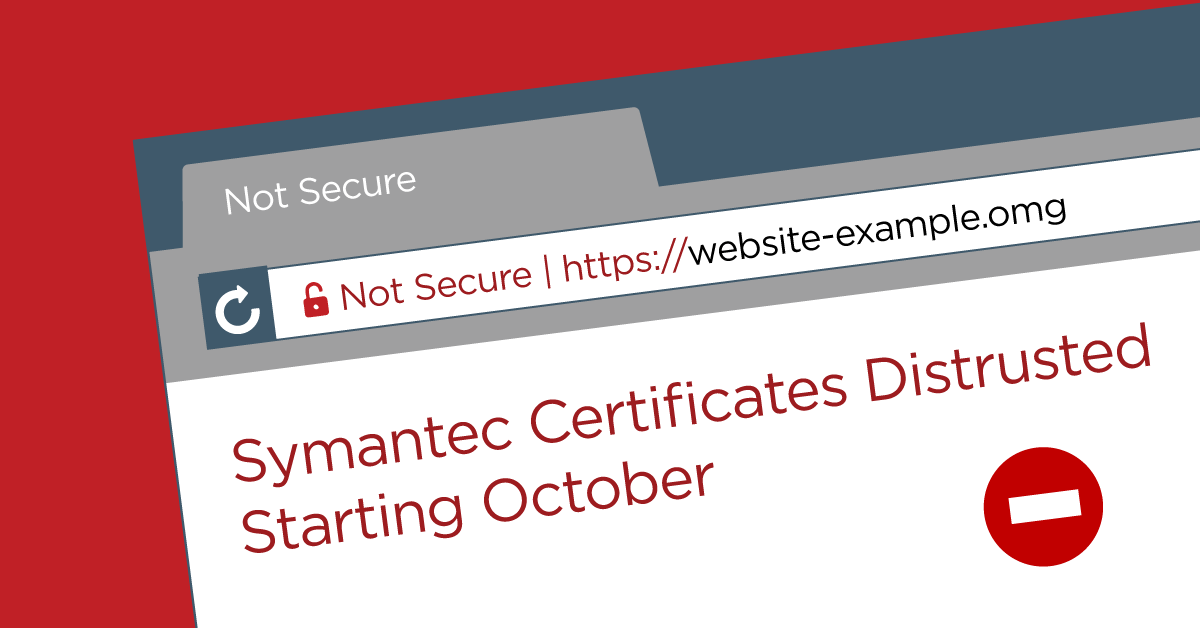 Reminder Popular Browsers To Distrust Symantec Ssltls Certificates