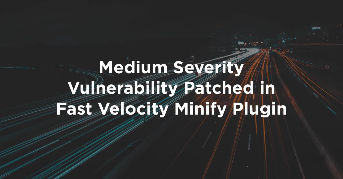 Fast Velocity Minify Plugin Vulnerability
