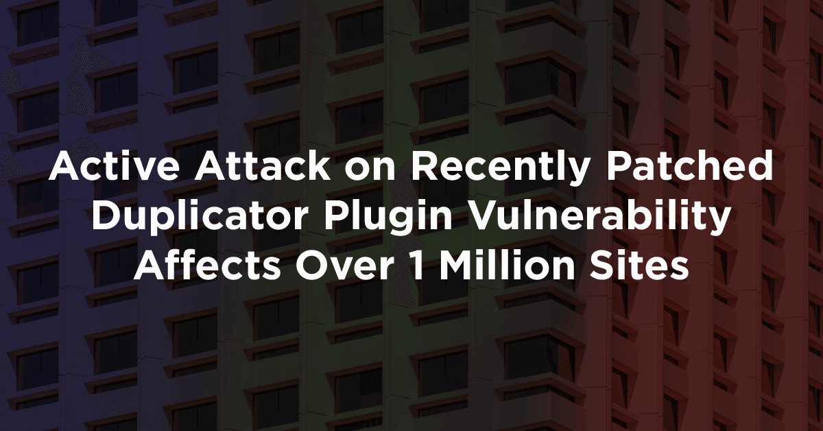 Active Attack on Recently Patched Duplicator Vulnerability Affects 1 Million Sites