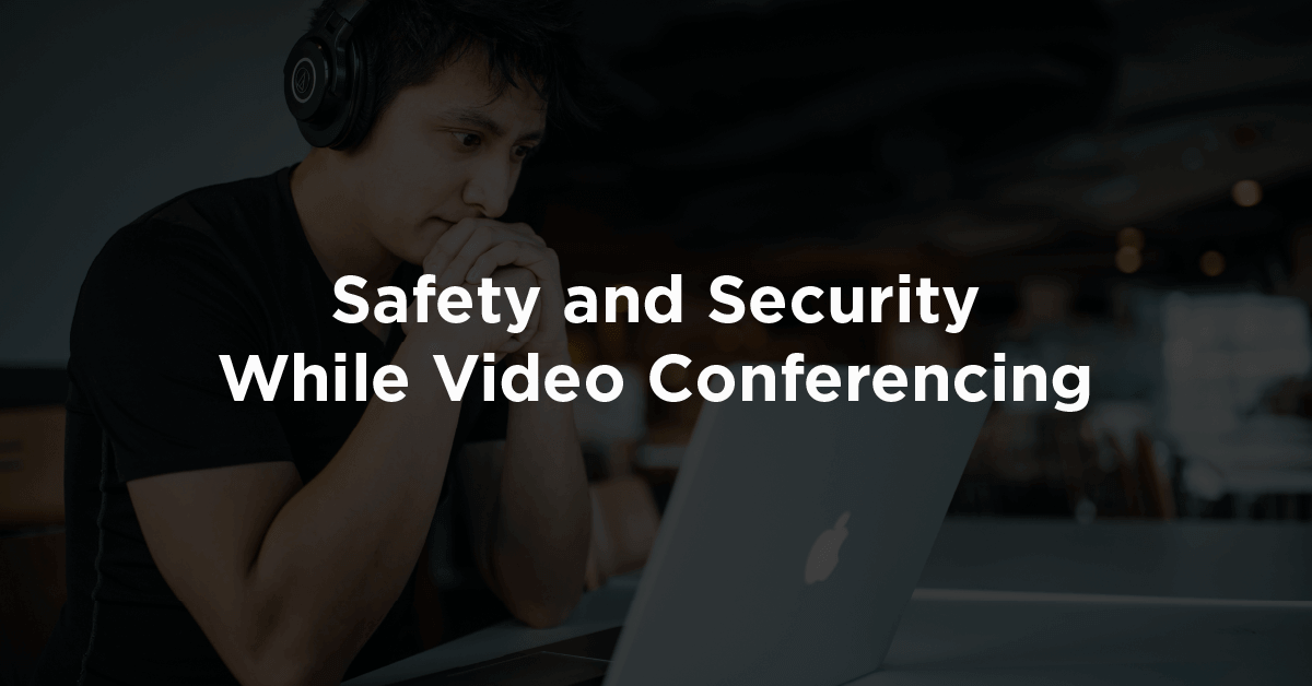 Staying Safe While Video Conferencing